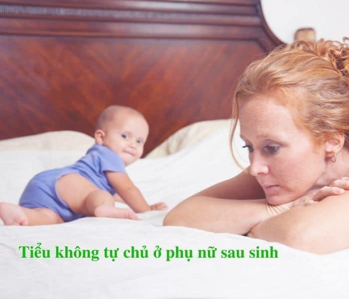 Tiểu không tự chủ ở phụ nữ sau sinh và cách phòng tránh
