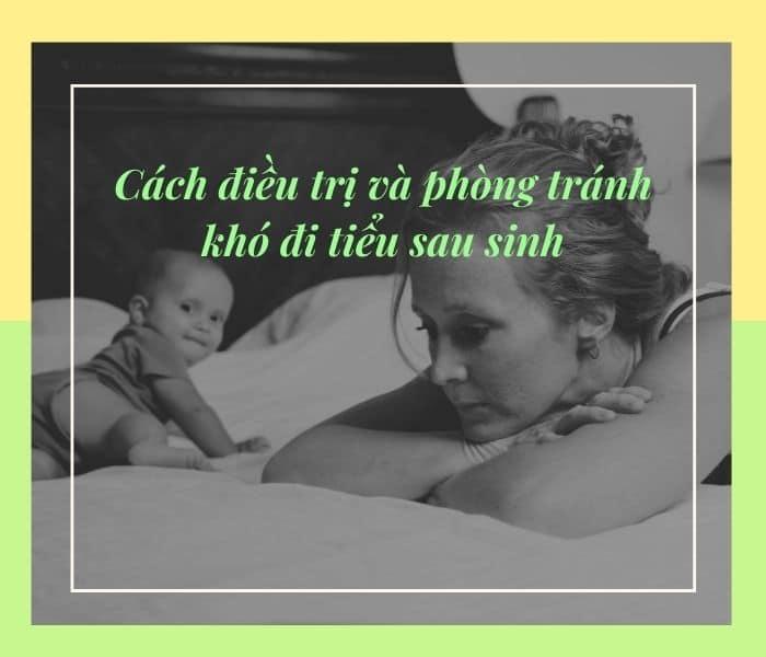 Mách mẹ cách điều trị và phòng tránh khó đi tiểu sau sinh