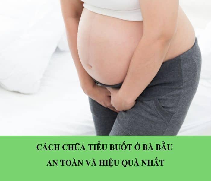 Cách chữa bệnh tiểu buốt ở bà bầu an toàn và hiệu quả nhất